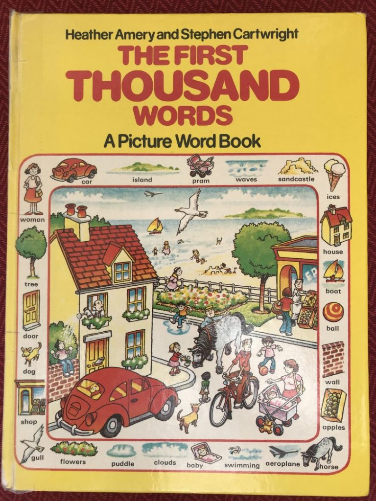 The First Thousand Words by Heather Amery and Stephen Cartwright. Cover of this excellent children's book.